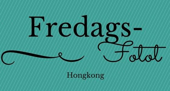 FredagsFotot – Hongkong