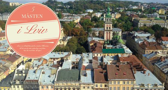 5 måsten i Lviv, västra Ukrainas pärla