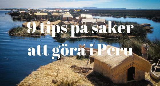 9 tips på saker att göra i Peru