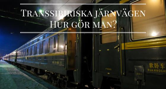 Transsibiriska järnvägen – tips, priser & annat bra att veta
